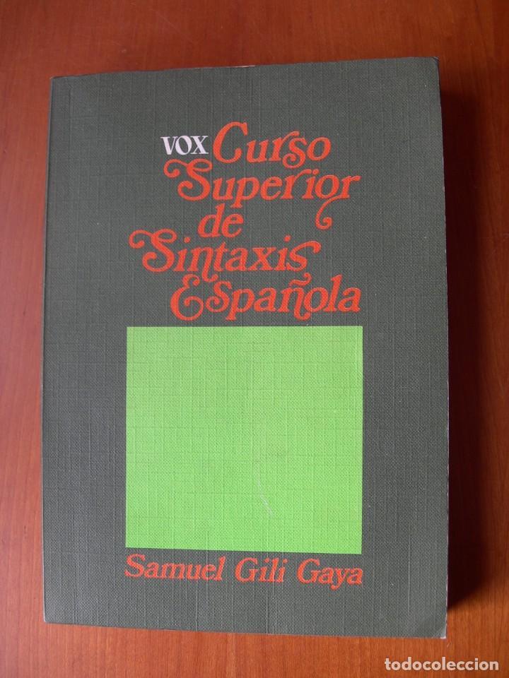 CURSO SUPERIOR DE SINTAXIS ESPAÑOLA / SAMUEL GILI GAYA (Libros Nuevos - Educación - Aprendizaje)