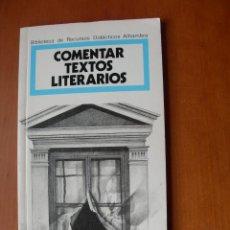 Libros: COMENTAR TEXTOS LITERARIOS / ROSA NAVARRO DURÁN. Lote 228180110