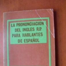 Libros: LA PRONUNCIACIÓN DE INGLÉS R. P. PARA HABLANTES DE ESPAÑOL / RAFAEL MONROY CASAS. Lote 228181920