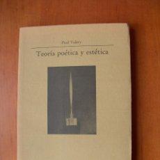 Libros: TEORÍA POÉTICA Y ESTÉTICA / PAUL VALÉRY. Lote 228187010