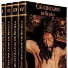 Libros: CRUCIFICADOS DE SEVILLA (PRECINTADO) (TOMOS I,II,III Y IV). Lote 228403990