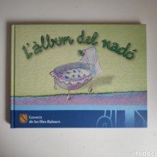 Libros: LIBRO. L' ALBUM DEL NADÓ. GOVERN DE LES ILLES BALEARS. CATALAN. CATALÀ. Lote 228715580