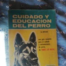 Libros: CUIDADO Y EDUCACIÓN DEL PERRO. Lote 230516990