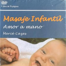 Libros: DVD + LIBRO MASAJE INFANTIL AMOR A MANO MERCE CAZES PRECINTADO AQUITIENESLOQUEBUSCA ALMERIA. Lote 231721065