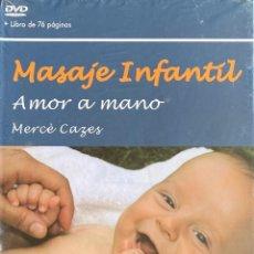 Libros: DVD + LIBRO MASAJE INFANTIL AMOR A MANO MERCE CAZES PRECINTADO AQUITIENESLOQUEBUSCA ALMERIA. Lote 231721070