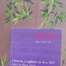 Libros: CUADERNOS DE ESTUDIO 2. CLERECIA Y JUGLARIA EN EL S. XIV. ROSA BOBES. CINCEL. Lote 235605505