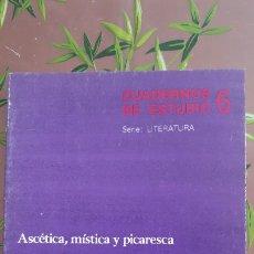 Libros: CUADERNOS DE ESTUDIO 6. ASCÉTICA, MÍSTICA Y PICARESCA. FRANCISCO J. BLASCO Y M. C. GONZALEZ. CINCEL. Lote 235605510