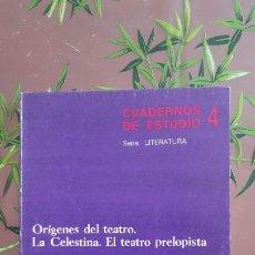 Libros: CUADERNOS DE ESTUDIO 4 ORÍGENES DEL TEATRO. LA CELESTINA. EL TEATRO PRELOPISTA. DÁMASO CHICHARRO, E. Lote 235605515