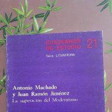 Libros: CUADERNOS ESTUDIO 21 -SERIE LITERATURA - ANT. MACHADO Y JUAN RAMON JIMENEZ / MODERNISMO. Lote 235605545