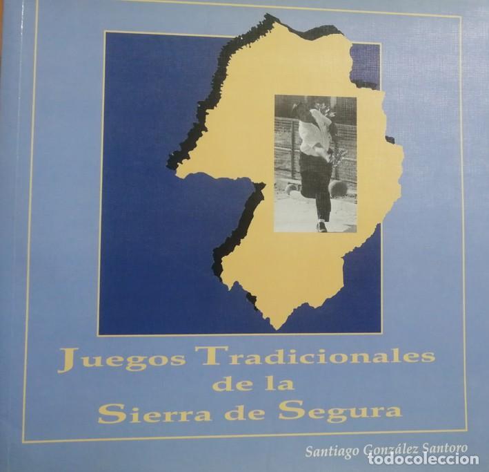 JUEGOS TRADICIONALES DE LA SIERRA DE SEGURA (JAÉN). SANTIAGO GONZÁLEZ SANTORO. (Libros Nuevos - Educación - Aprendizaje)