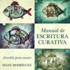Libros: MANUAL DE ESCRITURA CURATIVA. MANU RODRÍGUEZ. Lote 235663995