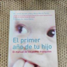 Libros: LIBRO EL PRIMER AÑO DE TU HIJO MANUAL DE LOS PADRES TRANQUILOS ES. PLANETA PRÁCTICOS (BEBÉ). Lote 236090725