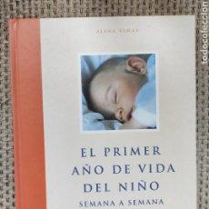Libros: LIBRO EL PRIMER AÑO DE VIDA DEL NIÑO SEMANA A SEMANA ALINA VIÑAS ED. PLANETA (BEBÉ). Lote 236094015