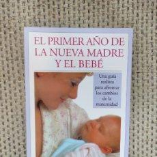 Libros: LIBRO EL PRIMER AÑO DE LA NUEVA MADRE Y EL BEBÉ ED. MEDICI. Lote 236094980