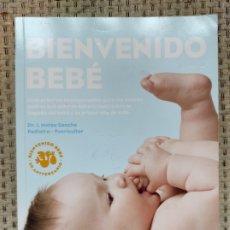 Libros: LIBRO BIENVENIDO BEBÉ 324 PAGINAS. Lote 236095420