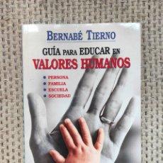 Libros: LIBRO GUÍA PARA EDUCAR EN VALORES HUMANOS BERNABÉ TIERNO TALLER DE EDITORES S.A.. Lote 236097495