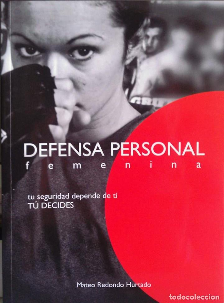DEFENSA PÈRSONAL FEMENINA. MATEO REDONDO HURTADO. PROFESOR DE KARATE 7º DAN (Libros Nuevos - Educación - Aprendizaje)