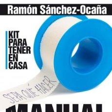Libros: MANUAL DE PRIMEROS AUXILIOS Y PEQUEÑAS URGENCIAS. RAMÓN SÁNCHEZ-OCAÑA. Lote 240598720