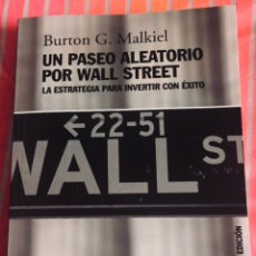 Libros: UN PASEO ALEATORIO POR WALL STREET: LA ESTRATÉGIA PARA INVERTIR CON ÉXITO. Lote 245595005