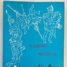 Libros: CAMINO MUSICAL, ELISA MOSCOSO, COLEGIO OBRADOIRO. Lote 246166885