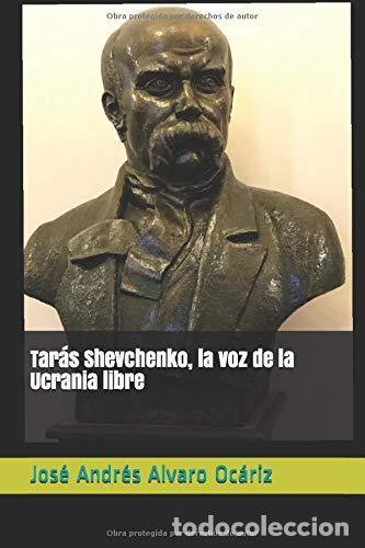TARÁS SHEVCHENKO, LA VOZ DE LA UCRANIA LIBRE .JOSÉ ANDRÉS ALVARO OCÁRIZ (Libros Nuevos - Educación - Aprendizaje)