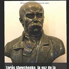 Livros: TARÁS SHEVCHENKO, LA VOZ DE LA UCRANIA LIBRE .JOSÉ ANDRÉS ALVARO OCÁRIZ. Lote 246305905
