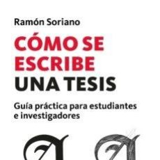 Livres: COMO SE ESCRIBE UNA TESIS: GUIA PRACTICA PARA ESTUDIANTES E INVESTIGADORES. RAMON SORIANO. Lote 252741115
