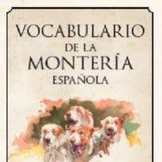 Libros: VOCABULARIO GENERAL DE LA MONTERIA ESPAÑOLA. MARIANO AGUAYO. Lote 252935785