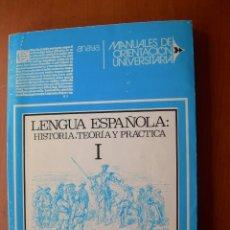 Libros: LENGUA ESPAÑOLA: HISTORIA, TEORÍA Y PRÁCTICA I / FERNANDO LÁZARO CARRETER. Lote 253908705