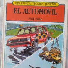 Libros: BIBLIOTECA TÉCNICA JUVENIL - EL AUTOMÓVIL - FRANK YOUNG. Lote 257720935