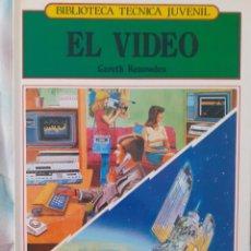 Libros: ENCICLOPEDIA TÉCNICA JUVENIL - EL VIDÉO - CARETH RENOWDEN. Lote 257721580