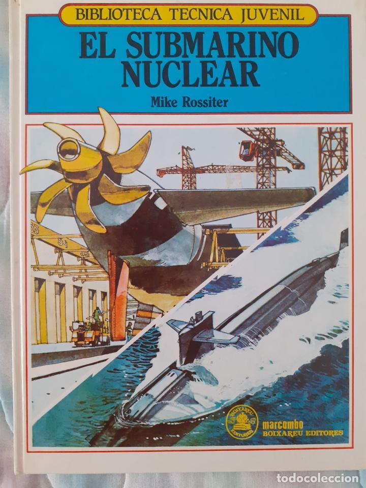 BIBLIOTECA TÉCNICA JUVENIL - EL SUBMARINO NUCLEAR - MIKE ROSSITER (Libros Nuevos - Educación - Aprendizaje)