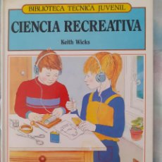 Libros: BIBLIOTECA TÉCNICA JUVENIL - CIENCIA RECREATIVA - KEITH WICKS. Lote 257722955
