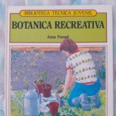 Libros: BIBLIOTECA TÉCNICA JUVENIL - BOTÁNICA RECREATIVA - ANNA PAVORD. Lote 257723190