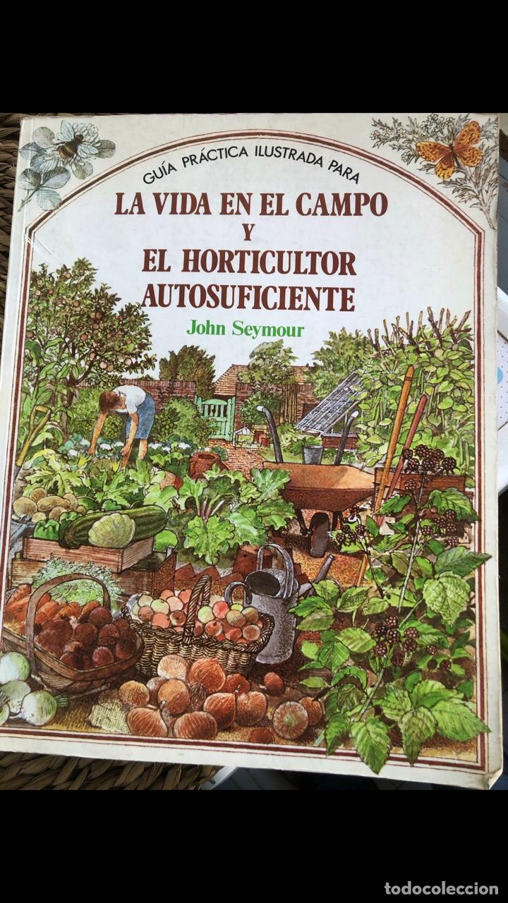 LA VIDA EN EL CAMPO Y EL HORTICULTOR AUTOSUFICIENTE (Libros Nuevos - Educación - Aprendizaje)
