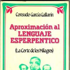 Libros: (1986) APROXIMACIÓN AL LENGUAJE ESPERPÉNTICO (LA CORTE DE LOS MILAGROS). Lote 261325380