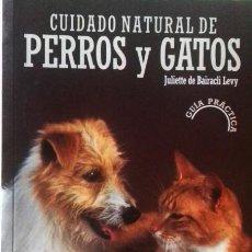 Libros: CUIDADO NATURAL DE PERROS Y GATOS. Lote 267870599