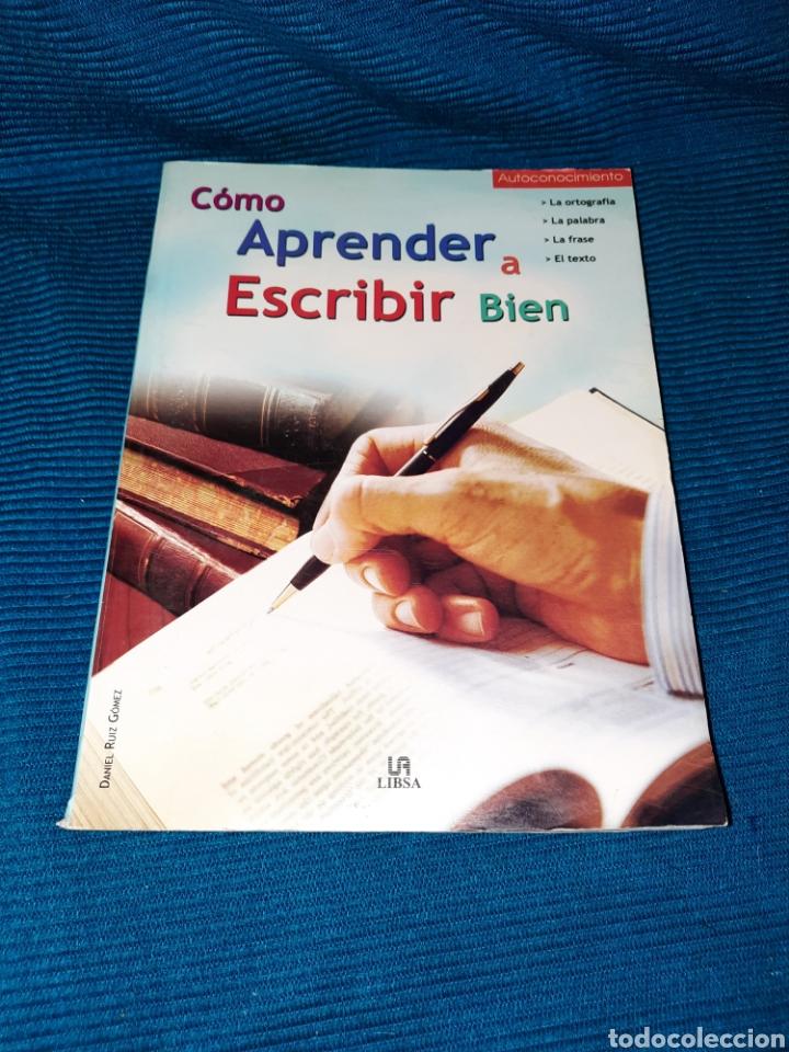 LIBRO , COMO APRENDER A ESCRIBIR BIEN , DANIEL RUIZ GÓMEZ, EDITORIAL LIBSA, 2004 (Libros Nuevos - Educación - Aprendizaje)