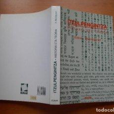 Livres: ITZUPELGINTZA / HISTORIA ETA TEORÍA / XABIER MENDIGUREN / EUSKERA. Lote 272493218