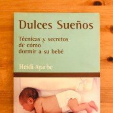 """Libros: """"DULCE SUEÑOS: TÉCNICAS Y SECRETOS DE CÓMO DORMIR A SU BEBÉ"""". Lote 278300588"""