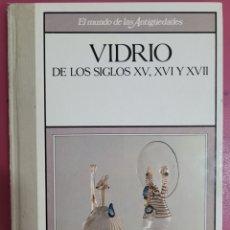 Libros: EL MUNDO DE LAS ANTIGUEDADES VIDRIO. Lote 278523503