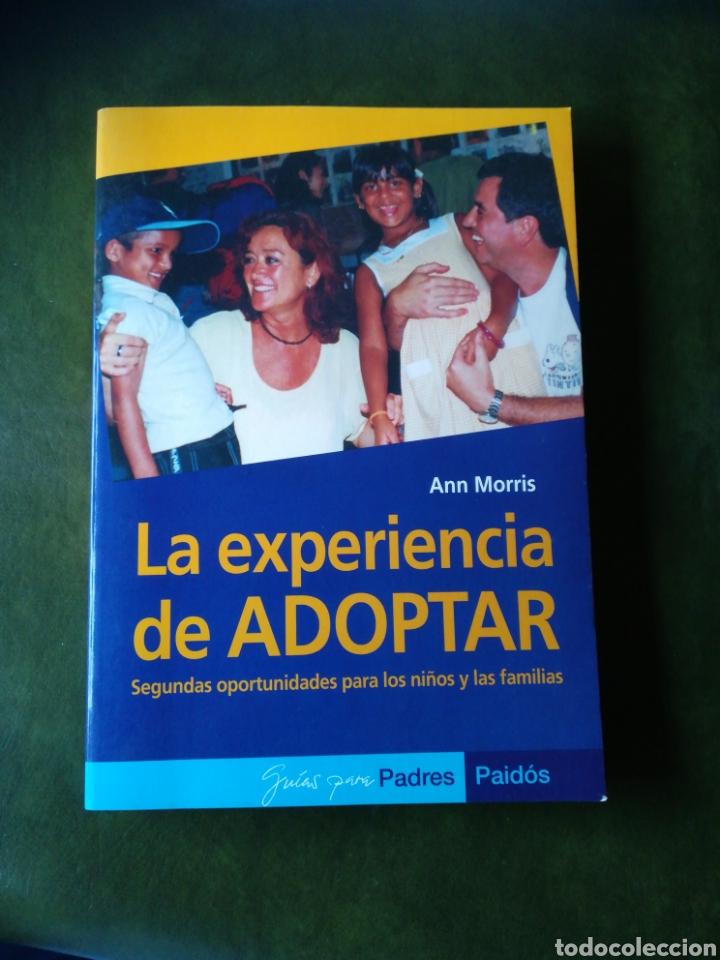 LIBRO LA EXPERIENCIA DE ADOPTAR (Libros Nuevos - Educación - Aprendizaje)
