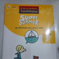 Libros: 50368 - VACACIONES SANTILLANA SUPER SUMMER 130 ACTIVIDADES PARA REPASAR INGLES 3º PRIMARIA. Lote 287847948