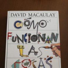 Libros: LIBRO DAVID MACAULAY COMO FUNCIONAN LAS COSAS. Lote 292023058