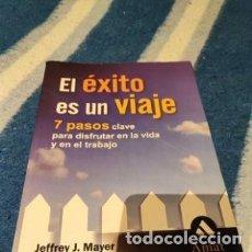 Libros: JEFFREY J. MAYER - EL ÉXITO ES UN VIAJE. Lote 294094128