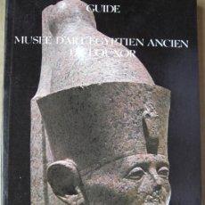 Livres: GUIDE MUSÉE D'ART ÉGYPTIEN ANCIEN DE LOUXOR (ÉGYPTE). Lote 14070862