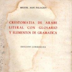 Libros: . LIBRO CRESTOMATIA DE ARABE LITERAL CON GLOSARIO Y ELEMENTOS DE GRAMATICA EDICION CORREGIDA1959. Lote 42238798