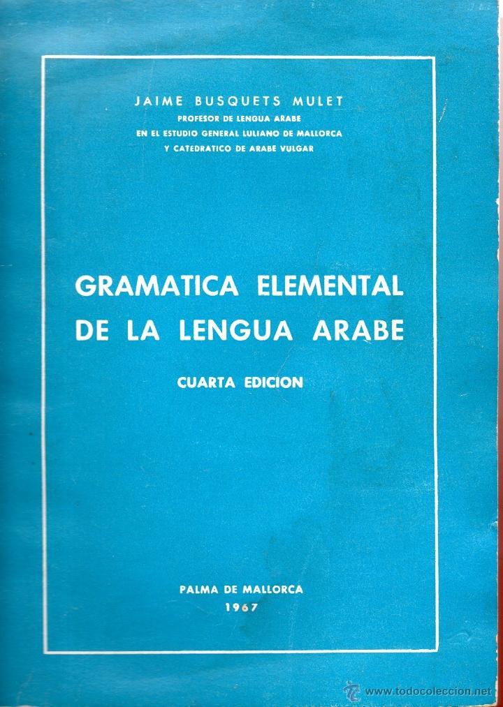 . LIBRO GRAMATICA ELEMENTAL DE LA LENGUA ARABE (Libros Nuevos - Idiomas - Árabe)
