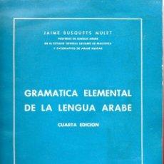 Libros: . LIBRO GRAMATICA ELEMENTAL DE LA LENGUA ARABE . Lote 42238827