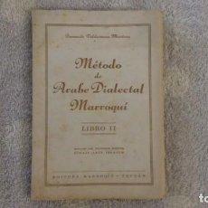 Libros: MÉTODO DE ÁRABE DIALECTAL MARROQUÍ LIBRO II. FERNANDO VALDERRAMA MARTINEZ. Lote 138760594